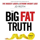 'The Biggest Loser' and 'Extreme Weight Loss' Producer, JD Roth, Launches New Book, THE BIG FAT TRUTH, Today
