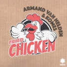 Armand Van Helden Reveals New Collaboration with Komes 'Fried Chicken'