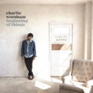 Musician & Songwriter Charlie Worsham Unveils Five New Songs
