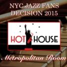 Met Room Joins Hot House Jazz for FANS DECISION 2015: JAZZ AWARDS Night, 9/16