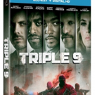 Action-Packed TRIPLE 9 Coming to Digital HD, DVD & On Demand This May