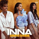 Global Records Announces INNA Fresh New Single 'Gimme Gimme'  with Official Video