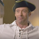 VIDEO: PAN's Hugh Jackman Believes He's a Real Pirate in a Weird Version of Neverland!