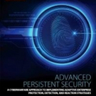 'Advanced Persistent Security: A Cyberwarfare Approach to Implementing Adaptive Enterprise Protection, Detection, and Reaction Strategies' is Released