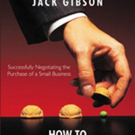 Jack Gibson Launches 'How to Buy a Business Without Being Had'