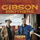 Bluegrass Sensation The Gibson Brothers to Launch Spring Tour