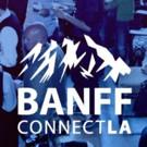 Banff Connect LA Announces Headline Feature Interview