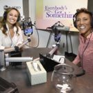 New Podcast ROBIN ROBERTS: EVERYBODY'S GOT SOMETHING Premieres Today