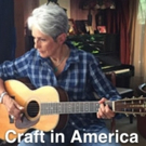 PBS to Premiere Season 7 of Documentary Series CRAFT IN AMERICA, 11/20