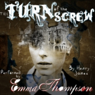 BWW Audio Exclusive: Emma Thompson Reads from Audible's THE TURN OF THE SCREW