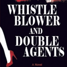 Florida Writer Ruth Anderson Releases Debut Novel WHISTLE BLOWER AND DOUBLE AGENTS, Now Available