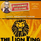 BROADWAY SESSIONS to Welcome LION KING Cast Members This Week