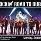 ROCKIN' ROAD TO DUBLIN to Dance Into Morris Performing Arts Center This Fall