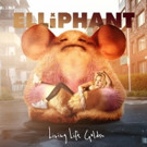 Elliphant Releases 'Living Life Golden' Today