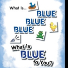 Crystal Horton Pens 'What Is Blue Blue Blue - What is Blue To You?'