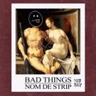 Nom De Strip Unveils Bad Things on Dim Mak Records