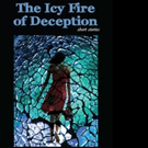 THE ICY FIRE OF DECEPTION is Released