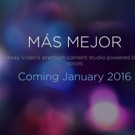 Latino-Focused Digital Studio MAS MEJOR to Debut January 2016