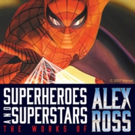 New Exhibition to Feature Original Works by Comic Book Artist Alex Ross