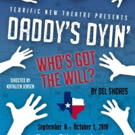 BWW Review: DADDY'S DYIN'...WHO'S GOT THE WILL?