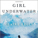 GIRL UNDERWATER By Claire Kells Featured By Oprah.com