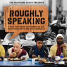 Heavy Hitters Join Talkbacks  for The Platform Group's ROUGHLY SPEAKING