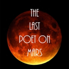 THE LAST POET ON MARS, CHERRY PICKING: HOT TRAMP and More Coming Up at The Wild Project