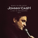 First-Ever CD & Digital Release of Johnny Cash's 'Man In Black: Live in Denmark 1971' Out Today