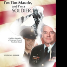 Stephen Bower Releases I'M TIM MAUDE AND I'M A SOLDIER