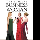 Kathleen Balota Releases THE ETHICAL BUSINESS WOMAN