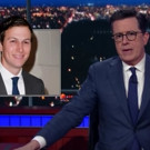 VIDEO: Stephen Colbert Talks Jared Kushner: Chief White House Nepotism Beneficiary