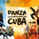 Dance Consortium Announces 2017 Tour DANZA CONTEMPORÁNEA DE CUBA
