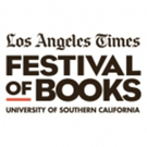 Los Angeles Times Announces Lineup for 22nd Annual Festival of Books, 4/22