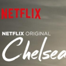 Scoop: CHELSEA on Netflix 8/17 - 8/19
