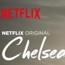 Scoop: CHELSEA on Netflix 8/17 - 8/19