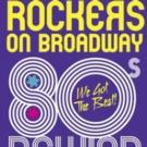 ROCKERS ON BROADWAY to Return with '80'S REWIND' to Benefit BC/EFA This Fall