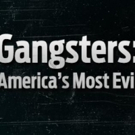 REELZ's GANGSTERS: AMERICA'S MOST EVIL & More Original Series to Return in 2017