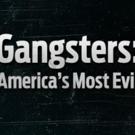 REELZ's GANGSTERS: AMERICA'S MOST EVIL & More Original Series to Return in 2017