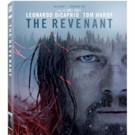 Leonardo DiCaprio Stars In THE REVENANT, Coming to Digital HD, Ultra HD Disc, Blu-ray & DVD
