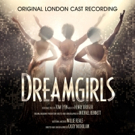 DREAMGIRLS Announces Release Date For Original London Cast Recording