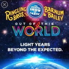 Ringling Bros. and Barnum & Bailey to Debut 'Out Of This World' Circus Experience