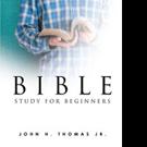 John Thomas Shares BIBLE STUDY FOR BEGINNERS