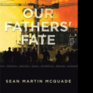 Sean Martin McQuade Releases OUR FATHERS' FATE