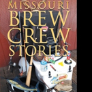 Craig Mengel Pens MISSOURI BREW CREW STORIES