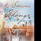 Kay Kinsland Announces AS SEASONS CHANGE