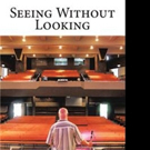 Phillip Hounslow Releases SEEING WITHOUT LOOKING