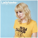 Ladyhawke 3rd Studio LP 'Wild Things' Out 6/3