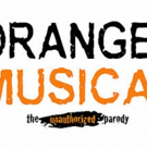 Bootless Stageworks to Present ORANGE IS THE NEW MUSICAL: THE UNAUTHORIZED PARODY