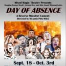 Mixed Magic Theatre to Stage DAY OF ABSENCE, 9/18-10/3