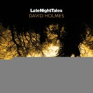 David Holmes Releases Single from Upcoming LATE NIGHT TALES